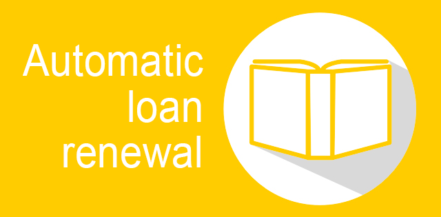 Automatic loan renewal