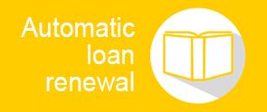Automatic loan renewal